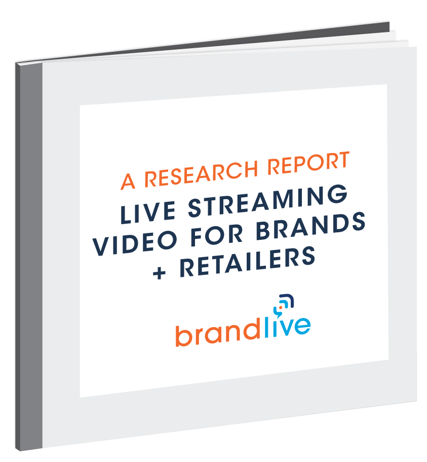 Research Results - Live Streaming Video for Brands and Retailers